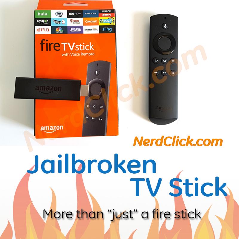 Amazon Fire Tv Stick Jailbroken Nerd Click